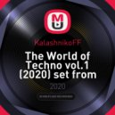 KalashnikoFF - The World of Techno vol.1 (2020) set from stream ()