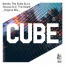 The Cube Guys, Bando (GR) - Groove Is In The Heart (Original Mix)