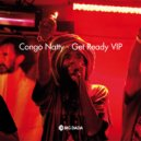 "Congo Natty feat. Nanci Correia, Daddy Freddy & Phoebe ""Irondread"" Hibbert - Get Ready VIP (Serum & Northern Lights Remix)"