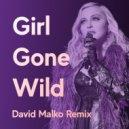 Madonna - Girl Gone Wild (David Malko Remix)