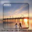 MiKey - Crystallization Episode #056 ()