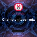 DJ Contact - Champion lover mix ()