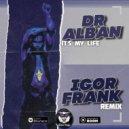Dr. Alban - It\'s My Life (Igor Frank Remix)