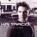 Kai Tracid - 4 Just 1 Day (Calvin O\'Commor Bootleg)