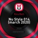 Kira Bett - Nu Style 014 (march 2020)