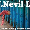 D.J.Nevil Life - Progressive Dancing Trance Music 2019 ()