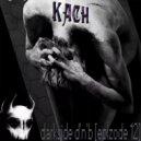 kach - darkside d\'n\'b [epizode 12] ()
