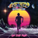 Astero & Baxter - On The Run (Extended Mix)