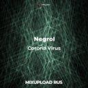 Negrol feat. Igor Pose - Corona Virus (Original Mix)