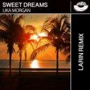 Lika Morgan - Sweet Dreams (Larin Remix)