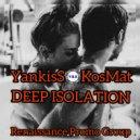 YankisS & KosMat - Deep isolation ()
