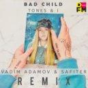 Tones And I - Bad Child (Vadim Adamov & Safiter remix Radio)