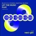 Block & Crown feat. Martina Budde - Let The Music Play (Original Mix)