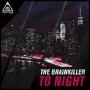 The Brainkiller - To Night (Original Mix)