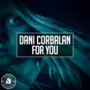 Dani Corbalan - For You (Original Mix)