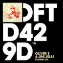 Oliver Dollar & Jimi Jules - Pushing On (Original Mix)
