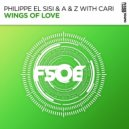 Philippe El Sisi & A & Z with Cari - Wings Of Love (Extended Mix)