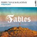 Ferry Tayle & Elucidus - Fremont (Extended Mix)