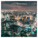 Royal Music Paris - No More (Original Mix)