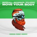 Marshall Jefferson & Solardo - Move Your Body (Denis First Extended Remix)