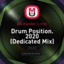 AleXander Lime - Drum Position. 2020 (Dedicated Mix)