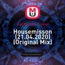 AleXander Lime - Housemisson (21.04.2020) ()