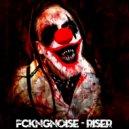 FckngNoise - Riser (Original Mix)