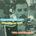 Freddie Mercury - Living on my own (Yura Copper remix)