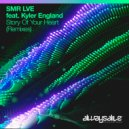 SMR LVE feat. Kyler England - Story Of Your Heart (Sunlight State Extended Remix)