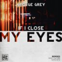 George Grey - If I Close My Eyes (Nikko Culture Remix)