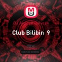 DJ Belyash - Club Bilibin 9 ()