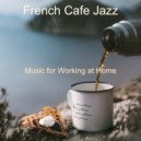 French Cafe Jazz - Paradise Like Music for Social Distancing - Bossa Nova ()