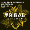 Sean Finn feat. DJ Wady & MoonDark - Pasilda (Original Mix)