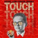Low Fusion & Derrix & satiik - Touch (Original Mix)