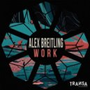 Alex Breitling - Work (Original Mix)