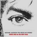 Michael Jackson - You Rock My World (Jakie Dee DJ Re-Edit)