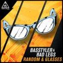 Basstyler & Bad Legs - Glasses (Original Mix)