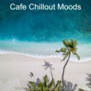 Cafe Chillout Moods - Moods for Working from Home - Inspiring Jazz Quartet ()