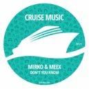 Mirko & Meex - Don\'t You Know (Original Mix)