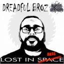Dreadful Broz - Lost In Space (Original Mix)