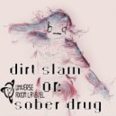 b_d Kach - Dirt Slam Or Sober Drug (Original Mix)