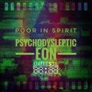 Poor In Spirit - Psychodysleptics Eon (Instrumental)