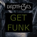 BROTH3RS - Get Funk (Extended Mix)