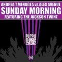Andrea T. Mendoza, Alex Avenue, The Jackson Twinz - Sunday Morning (Original Mix)