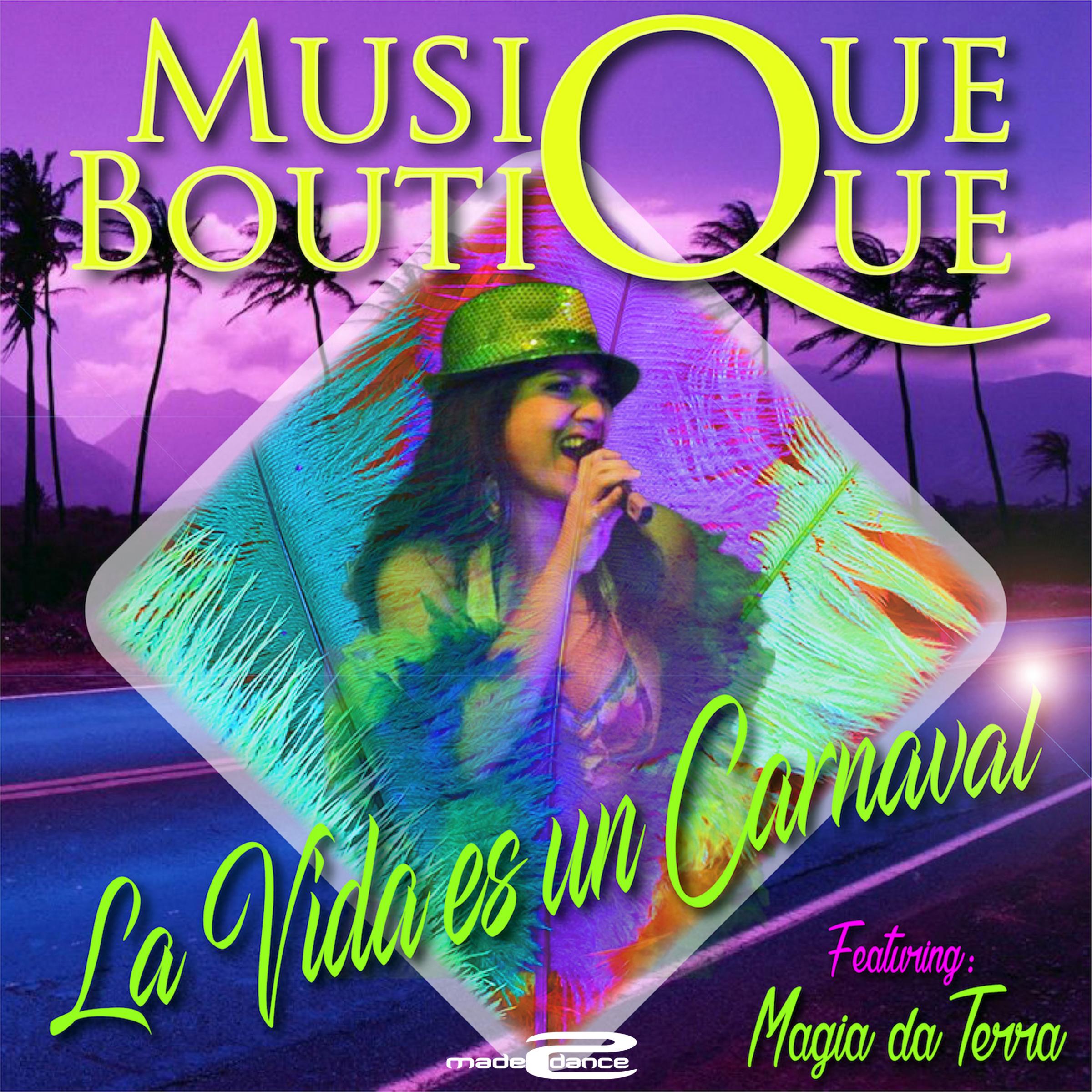 Musique Boutique Feat. Magia Da Terra - La Vida Es Un ...