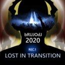 bRUJOdJ - Lost in Transition (Rec. 1) (2020)