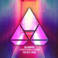 Oli Harper ft. Krysta Youngs & Julia Ross - The Best In Me (Original Mix)