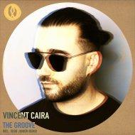 Vincent Caira - The Groove (Original Mix)