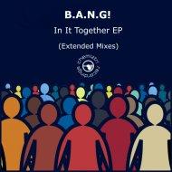 B.A.N.G! - Together (Instrumental Extended)