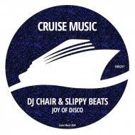 DJ Chair, Slippy Beats - Joy of Disco (Instrumental Mix)